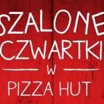 Szalone czwartki w Pizza Hut – 2 pizze w cenie 1