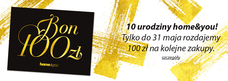 10 urodziny home&you – 100 zł w prezencie