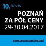 Poznań za pół ceny 29-30 kwietnia 2017