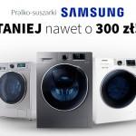 Pralko-suszarki Samsung taniej nawet o 300 zł