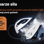 W parze siła – promocja Tefal na żelazka i generatory pary